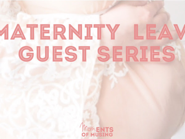 Maternity Leave Guest Series: I Confess