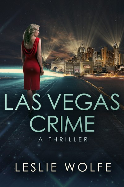 Las Vegas Crime (Baxter and Holt Book 3) by Leslie Wolfe