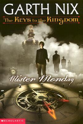 Book cover: Mister Monday by Garth Nix