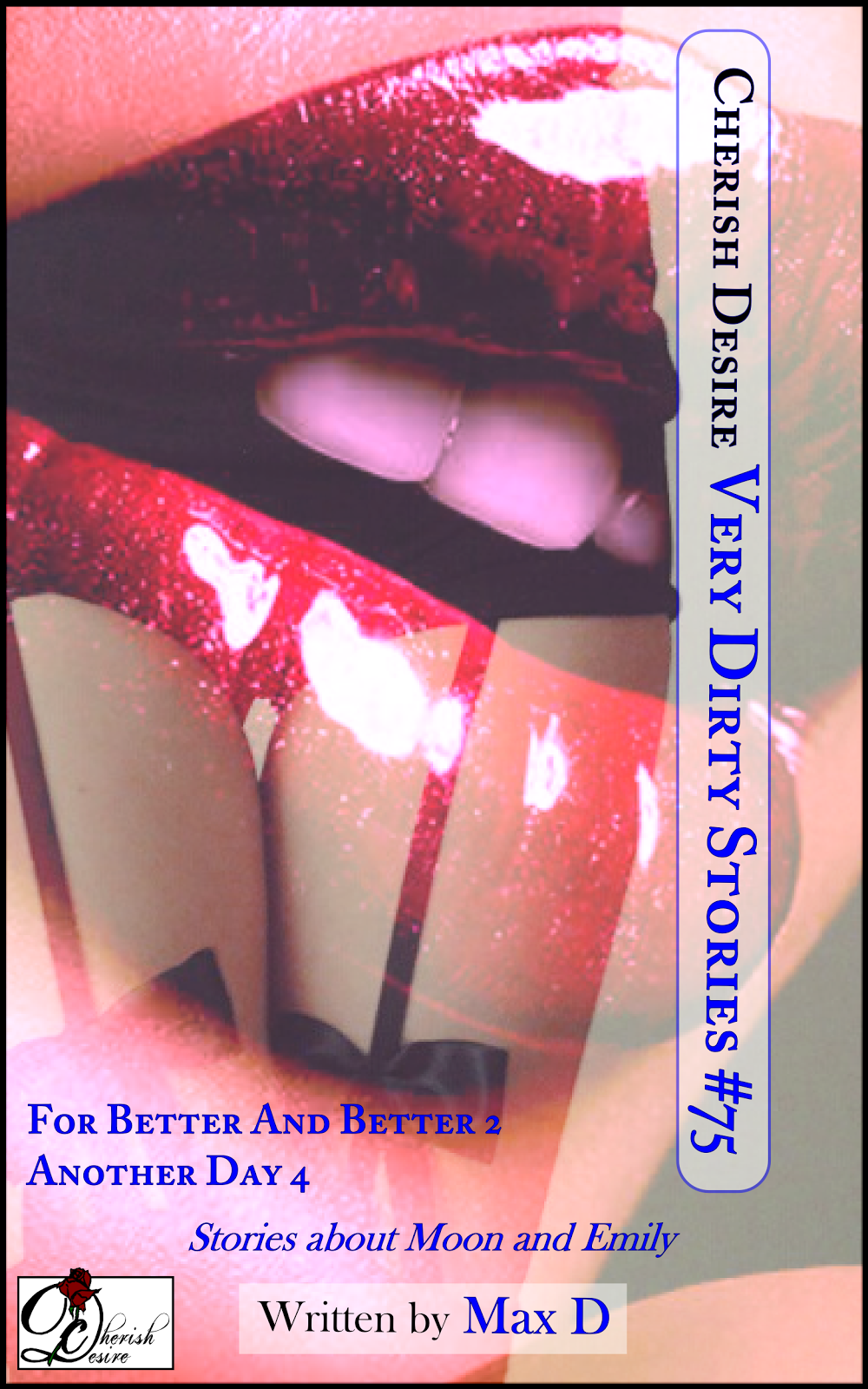 Cherish Desire: Very Dirty Stories #75, Max D, erotica