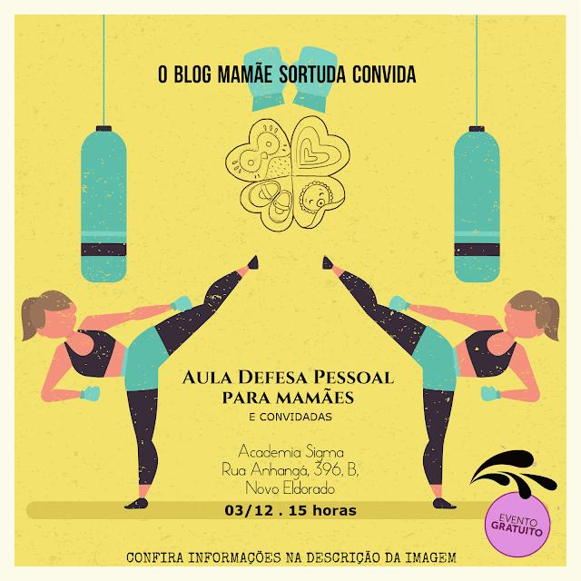 Convite Aula Defesa Pessoal - Academia Sigma - Blog Mamãe Sortuda