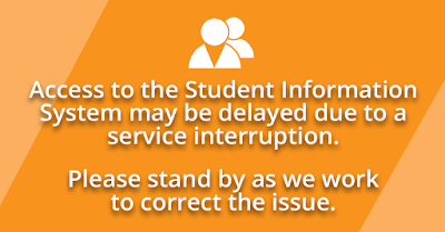 Text: Access to the Student Information System may be delayed due to a service interruption.  Please stand by as we work to correct the issue.