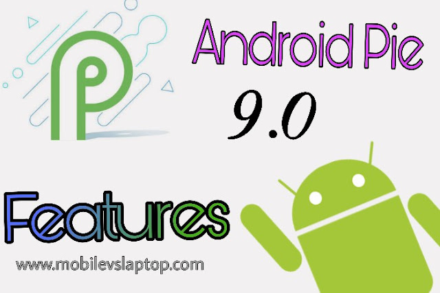 Android P 9.0 Exciting Features 2018