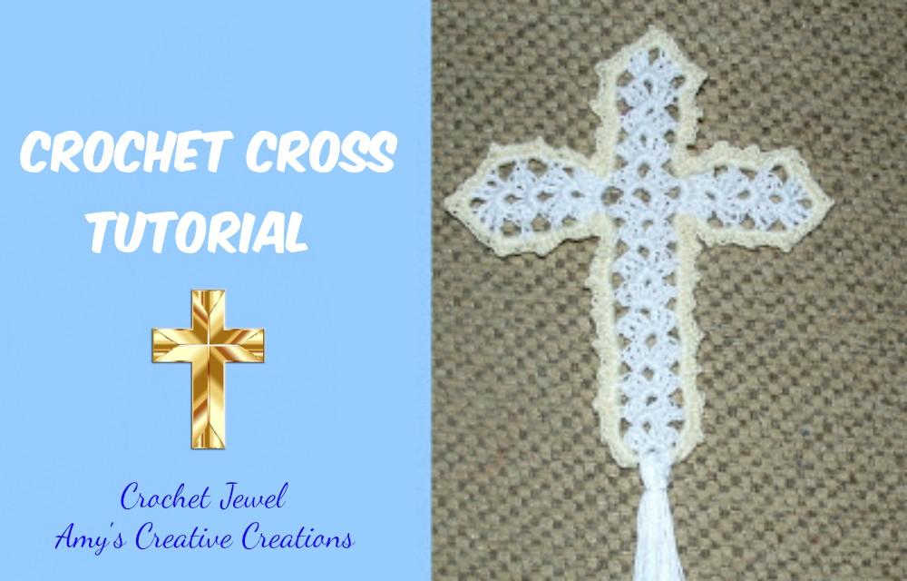 Amys Crochet Creative Creations Crochet Cross With Video