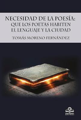 Presentación del libro Necesidad de la poesía: Que los poetas habiten el lenguaje y la ciudad, Tomás Moreno