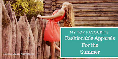My Top Favorite Fashionable Apparels For The Summer on the blog Natural Beauty And Makeup