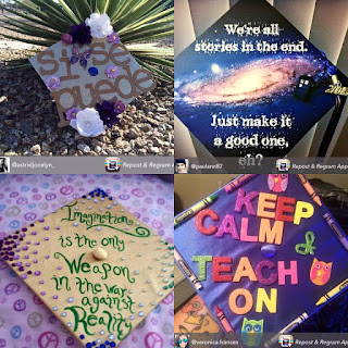 montage of grad cap images with various designs and messages: Keep Calm and Teach On, Imagination is the only weapon in the war against reality, Si Se Puede, We're all stories in the end... Just make it a good one.