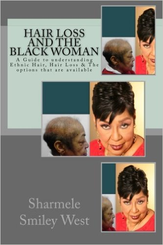 HAIR LOSS AND THE BLACK WOMAN - by Sharmele Smiley West