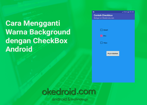 Cara Mengganti Warna Background Dengan Checkbox Android