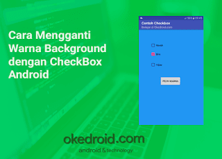 yaitu salah satu widget yang berfungsi sebagai komponen User Interface  Cara Mengganti Warna Background dengan CheckBox Android