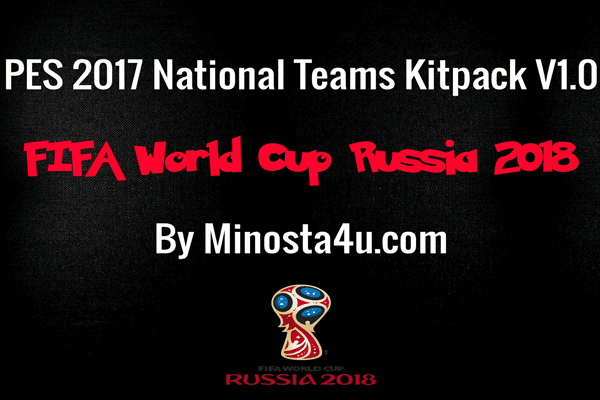 PES 2017 National Teams Kitpack V1.0 FIFA World Cup 2018