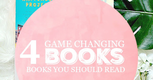4 Game Changing Books That Could Change Your Life... For REALS!