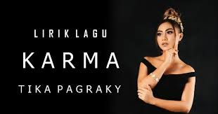 Lirik Lagu Karma - Tika Pagraky