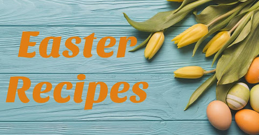 #Celebrate Easter Recipes Linkup