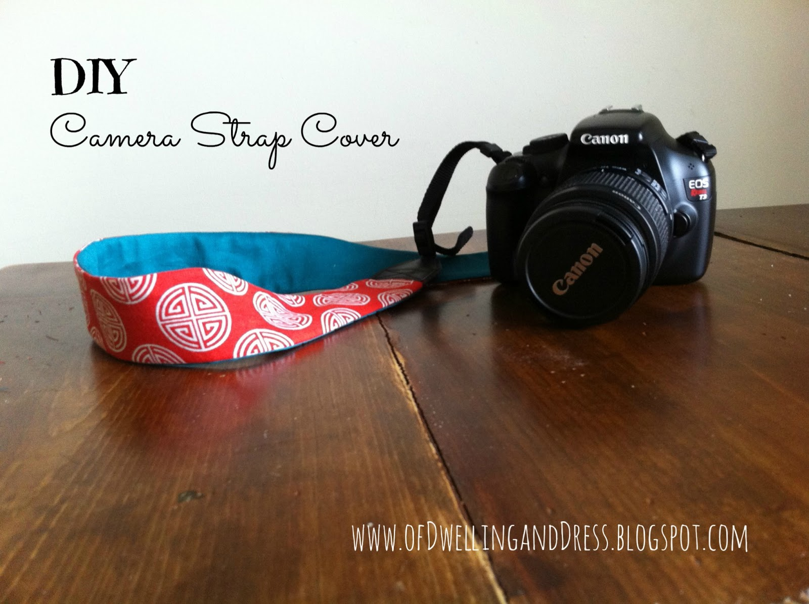 of Dwelling and Dress: DIY Camera Strap Cover
