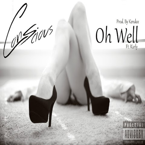 """Hiphop artist, Conscious releases a new relationship song, """"Oh Well"""""""