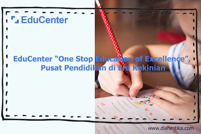 EduCenter, EduCenterID, Edukasi Sebagai Kunci Kemajuan Bangsa, Edukasi, EduCenter One Stop Education of Excellence,
