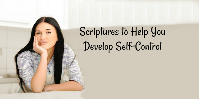 Scriptures to Help You Develop Self-Control