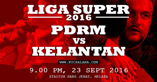Liga Super 2016 : PDRM vs Kelantan