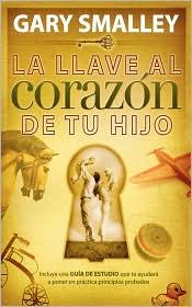 libro para padre o madre, llave del corazón del tu hijo, gary smalley, resumen cristiano