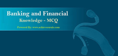 Banking  And Financial Awareness MCQ- Set 15