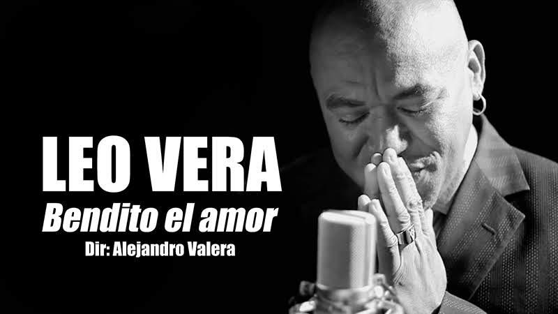 Leo Vera - ¨Bendito el amor¨ - Videoclip - Dirección: Alejandro Valera. Portal del Vídeo Clip Cubano