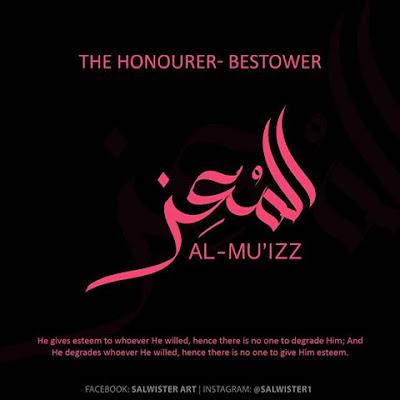 Asmaul Husna - Al Mu'izz (Yang Maha Membeningkan) - (www.pikcat.com)