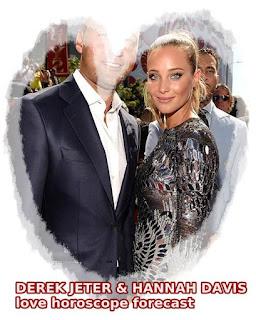 DEREK JETER & HANNAH DAVIS love horoscope forecast