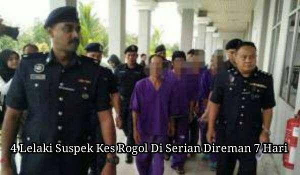 4 Lelaki Suspek Kes Rogol Di Serian Direman 7 Hari