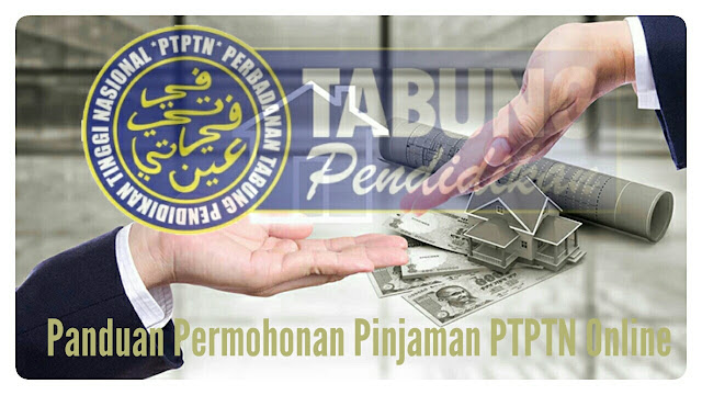 Panduan Permohonan Pinjaman PTPTN Online 2017