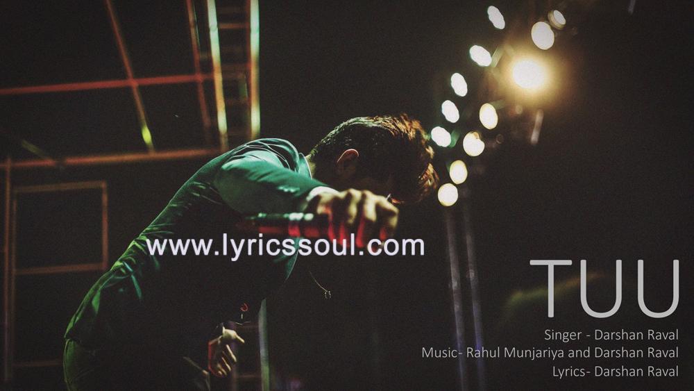 Tuu Lyrics Darshan Raval | Darshan Raval | Darshan Raval