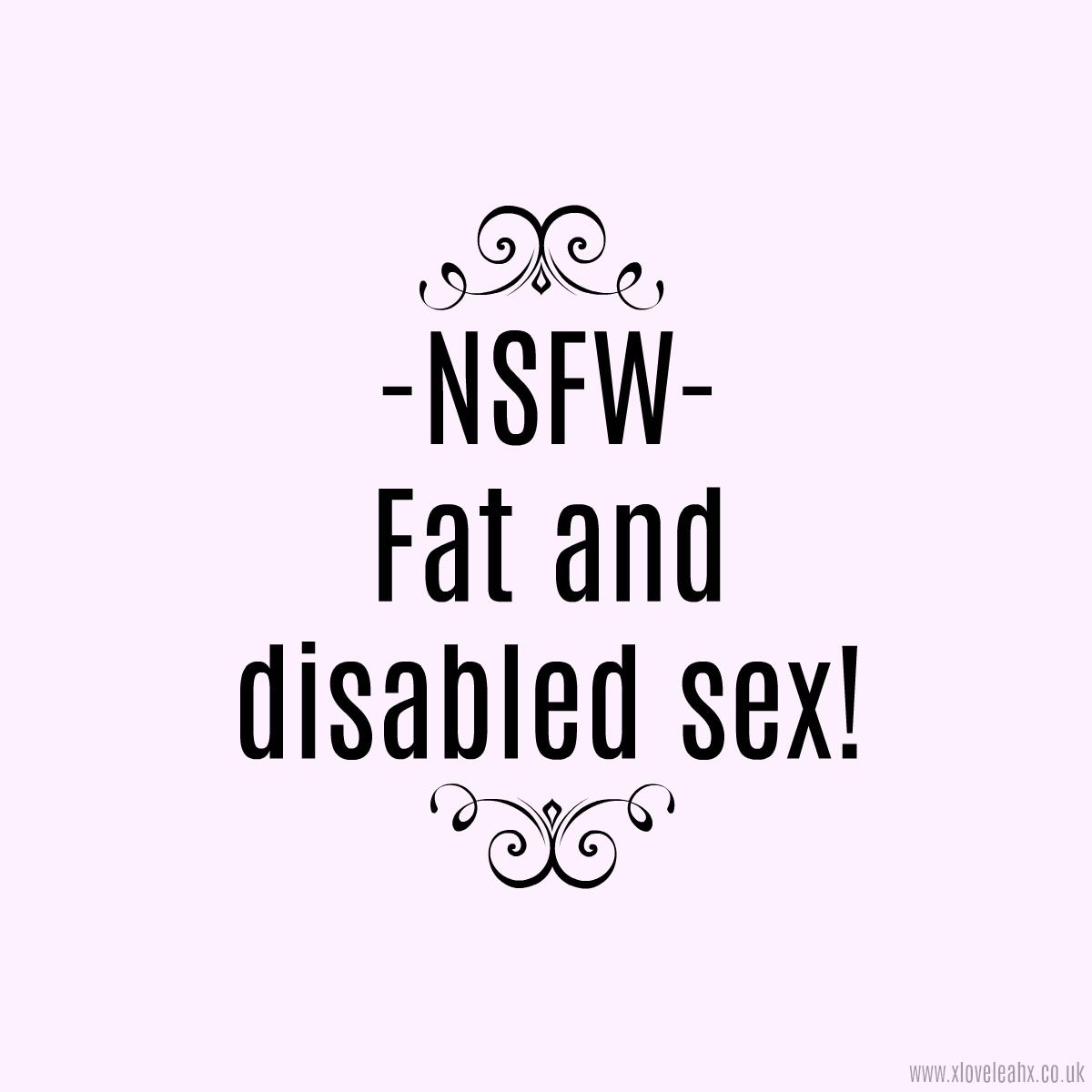 FAT-AND-DISABLED-SEX // WWW.XLOVELEAHX.CO.UK
