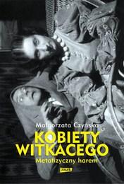 http://lubimyczytac.pl/ksiazka/310948/kobiety-witkacego-metafizyczny-harem