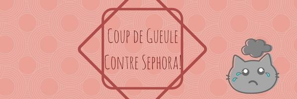 Coup de Gueule contre Sephora!