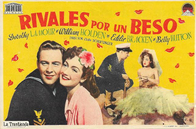 Rivales por un Beso - Programa de Cine - Dorothy Lamour - William Holden -Eddie Bracken - Betty Hutton