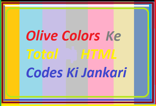Olive-Color-Ke-Total-Html-Codes-Ki-Jankari