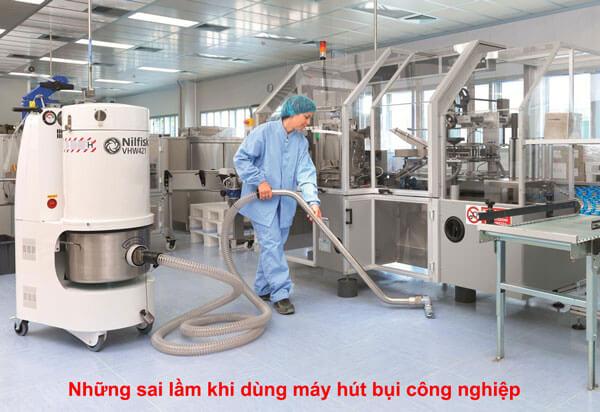 Những sai lầm thường thấy khi sử dụng máy hút bụi công nghiệp
