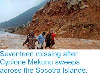 http://sciencythoughts.blogspot.com/2018/05/seventeen-missing-after-cyclone-mekunu.html