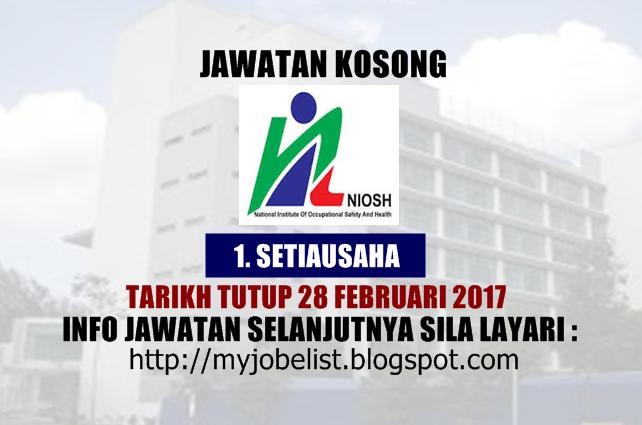 Jawatan Kosong Terkini di NIOSH Februari 2017