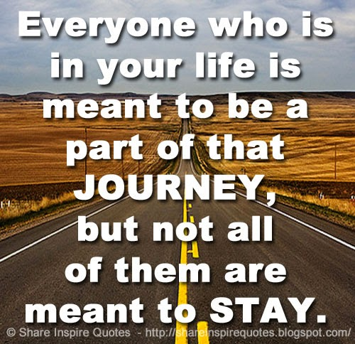 Love Not Meant To Be Quotes: Everyone Who Is In Your Life Is Meant To Be A Part Of That