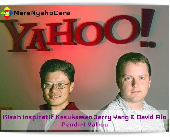 Kisah Inspiratif Kesuksesan Jerry Yang & David Filo - Pendiri Yahoo