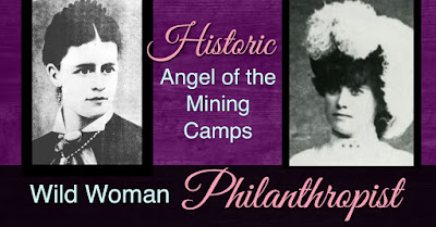 Historic Angel of the Mining Camps & philanthropist