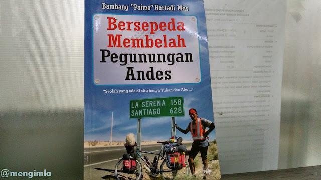 """Sampul Buku Bersepeda Membelah Pegunungan Andes – Bambang """"Paimo""""Hertadi Mas"""