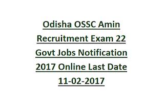 Odisha OSSC Amin Recruitment Exam 22 Govt Jobs Notification 2017 Online Last Date 11-02-2017
