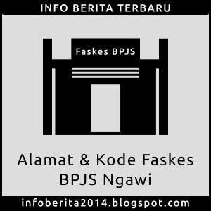 Daftar Alamat dan Kode Faskes BPJS Ngawi