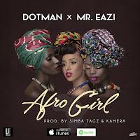 Dotman – Afro Girl Ft. Mr Eazi