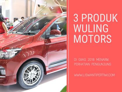 3 Produk Wuling Motors di GIIAS 2018 Menarik Perhatian Pengunjung