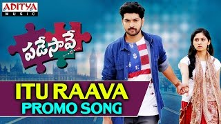 Itu Raavaa Song Promo __ Padesave Telugu Movie __ Karthik, Nitya Shetty, Sam Zahida, Vishwa