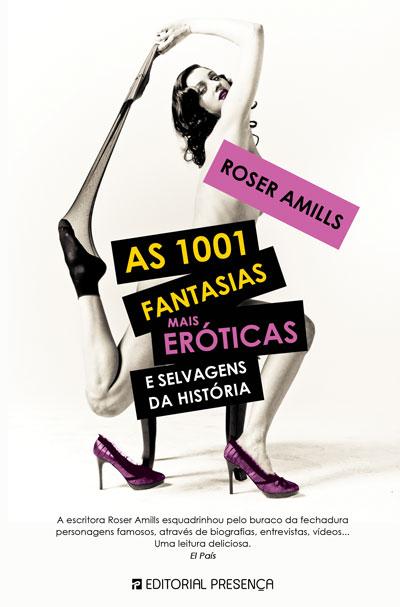 """descarga aquí las primeras páginas de la edición portuguesa de """"As 1001 Fantasias Mais Eróticas e Selvagens da História"""" de Roser Amills"""