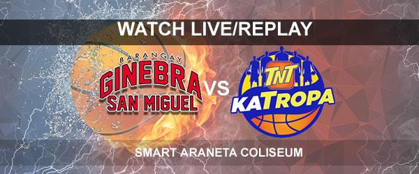 List of Replay Videos Ginebra vs TNT September 23, 2017 @ Smart Araneta Coliseum